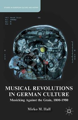 Hall, Mirko M. - Musical Revolutions in German Culture, ebook