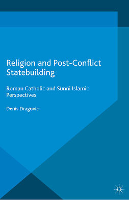 Dragovic, Denis - Religion and Post-Conflict Statebuilding, ebook