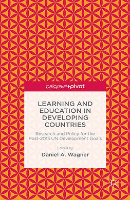Wagner, Daniel A. - Learning and Education in Developing Countries: Research and Policy for the Post-2015 UN Development Goals, ebook