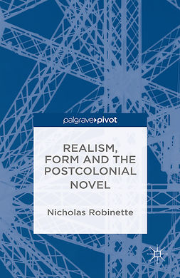 Robinette, Nicholas - Realism, Form and the Postcolonial Novel, ebook