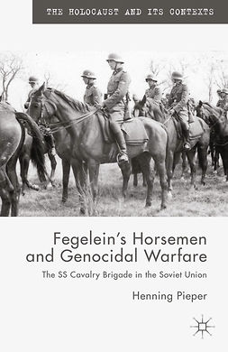 Pieper, Henning - Fegelein's Horsemen and Genocidal Warfare, ebook