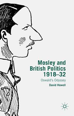 Howell, David - Mosley and British Politics 1918–32, e-kirja