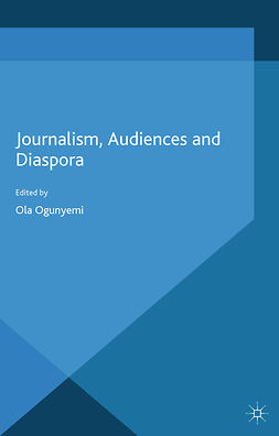 Ogunyemi, Ola - Journalism, Audiences and Diaspora, e-kirja