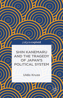 Kruze, Uldis - Shin Kanemaru and the Tragedy of Japan's Political System, ebook
