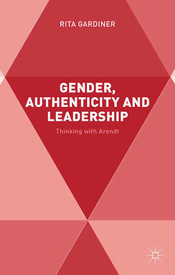 Gardiner, Rita A. - Gender, Authenticity and Leadership, ebook
