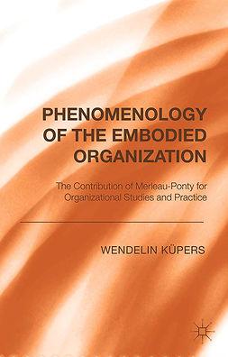 Küpers, Wendelin M. - Phenomenology of the Embodied Organization, ebook