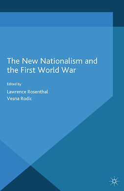 Rodic, Vesna - The New Nationalism and the First World War, ebook