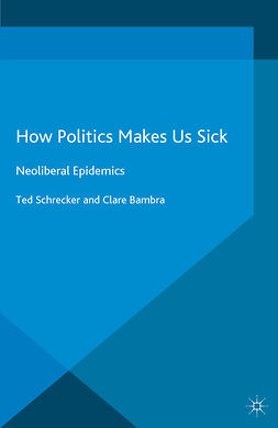 Bambra, Clare - How Politics Makes Us Sick, ebook