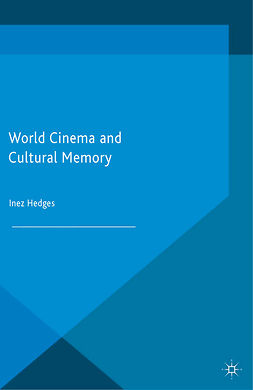 Hedges, Inez - World Cinema and Cultural Memory, ebook