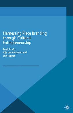 Go, Frank M. - Harnessing Place Branding through Cultural Entrepreneurship, e-bok
