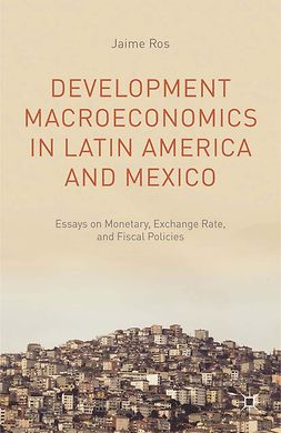 Ros, Jaime - Development Macroeconomics in Latin America and Mexico, ebook