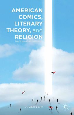 Lewis, A. David - American Comics, Literary Theory, and Religion, ebook
