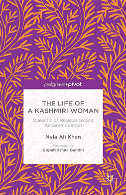Khan, Nyla Ali - The Life of a Kashmiri Woman: Dialectic of Resistance and Accommodation, ebook