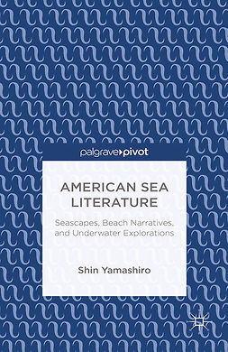 Yamashiro, Shin - American Sea Literature: Seascapes, Beach Narratives, and Underwater Explorations, ebook