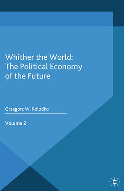 Kolodko, Grzegorz W. - Whither the World: The Political Economy of the Future, e-bok