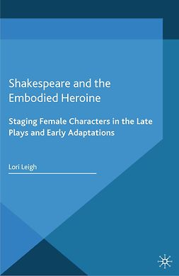 Leigh, Lori - Shakespeare and the Embodied Heroine, ebook