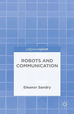 Sandry, Eleanor - Robots and Communication, e-kirja