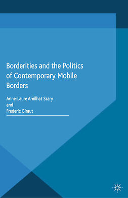Giraut, Frédéric - Borderities and the Politics of Contemporary Mobile Borders, ebook