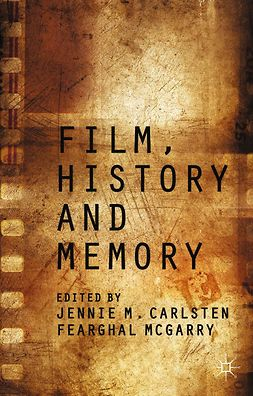Carlsten, Jennie M. - Film, History and Memory, e-bok