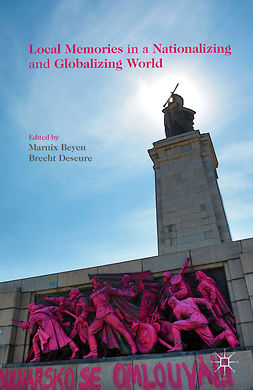 Beyen, Marnix - Local Memories in a Nationalizing and Globalizing World, ebook