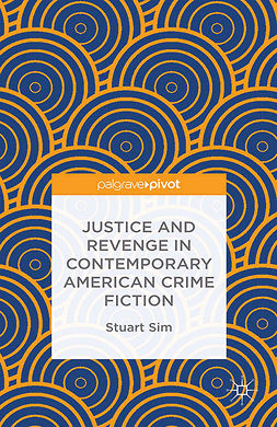 Sim, Stuart - Justice and Revenge in Contemporary American Crime Fiction, e-kirja