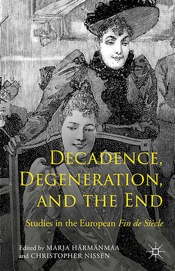 Härmänmaa, Marja - Decadence, Degeneration, and the End, ebook