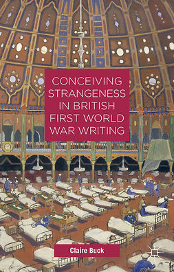 Buck, Claire - Conceiving Strangeness in British First World War Writing, e-bok