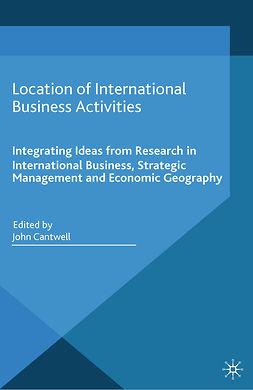 Cantwell, John - Location of International Business Activities, ebook