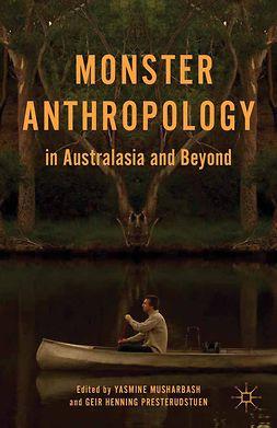 Musharbash, Yasmine - Monster Anthropology in Australasia and Beyond, e-bok
