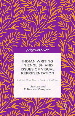 Lau, Lisa - Indian Writing in English and Issues of Visual Representation: Judging More than a Book by Its Cover, e-bok