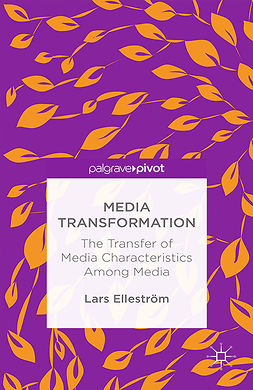 Elleström, Lars - Media Transformation: The Transfer of Media Characteristics Among Media, e-kirja