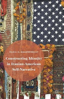 Wagenknecht, Maria D. - Constructing Identity in Iranian-American Self-Narrative, ebook