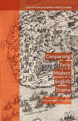 Matei-Chesnoiu, Monica - Geoparsing Early Modern English Drama, e-kirja