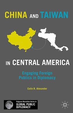 Alexander, Colin R. - China and Taiwan in Central America, ebook