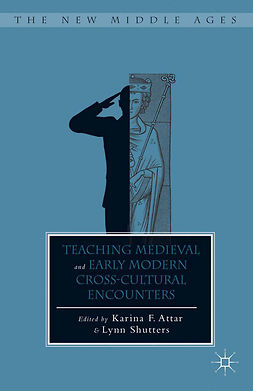 Attar, Karina F. - Teaching Medieval and Early Modern Cross-Cultural Encounters, e-bok