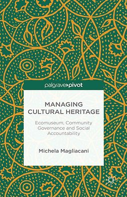 Magliacani, Michela - Managing Cultural Heritage: Ecomuseum, Community Governance and Social Accountability, ebook