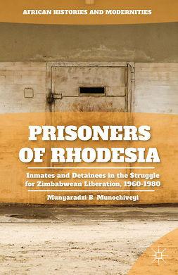 Munochiveyi, Munyaradzi B. - Prisoners of Rhodesia, ebook