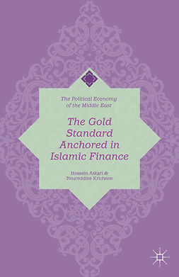 Askari, Hossein - The Gold Standard Anchored in Islamic Finance, e-bok