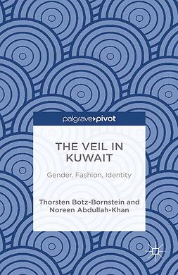 Abdullah-Khan, Noreen - The Veil in Kuwait: Gender, Fashion, Identity, ebook