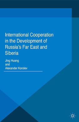 Huang, Jing - International Cooperation in the Development of Russia's Far East and Siberia, e-kirja