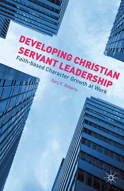 Roberts, Gary E. - Developing Christian Servant Leadership, ebook