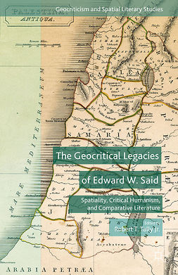 Tally, Robert T. - The Geocritical Legacies of Edward W. Said, e-kirja