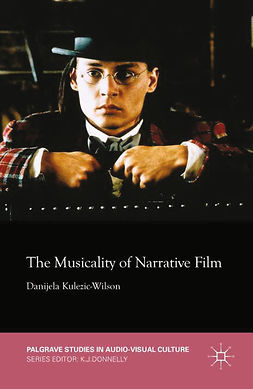 Kulezic-Wilson, Danijela - The Musicality of Narrative Film, ebook