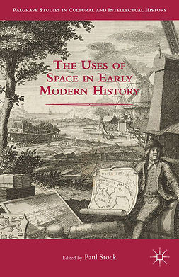 Stock, Paul - The Uses of Space in Early Modern History, e-bok