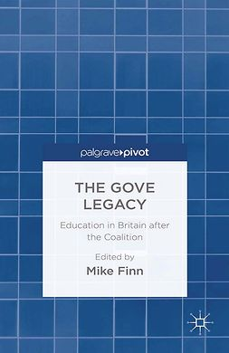 Finn, Mike - The Gove Legacy: Education in Britain after the Coalition, ebook