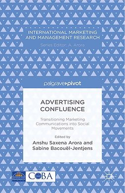 Arora, Anshu Saxena - Advertising Confluence: Transitioning Marketing Communications into Social Movements, ebook