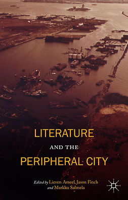 Ameel, Lieven - Literature and the Peripheral City, e-kirja