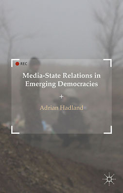 Hadland, Adrian - Media-State Relations in Emerging Democracies, ebook
