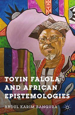 Bangura, Abdul Karim - Toyin Falola and African Epistemologies, ebook