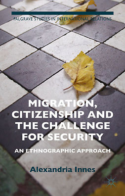 Innes, Alexandria J. - Migration, Citizenship and the Challenge for Security, e-bok